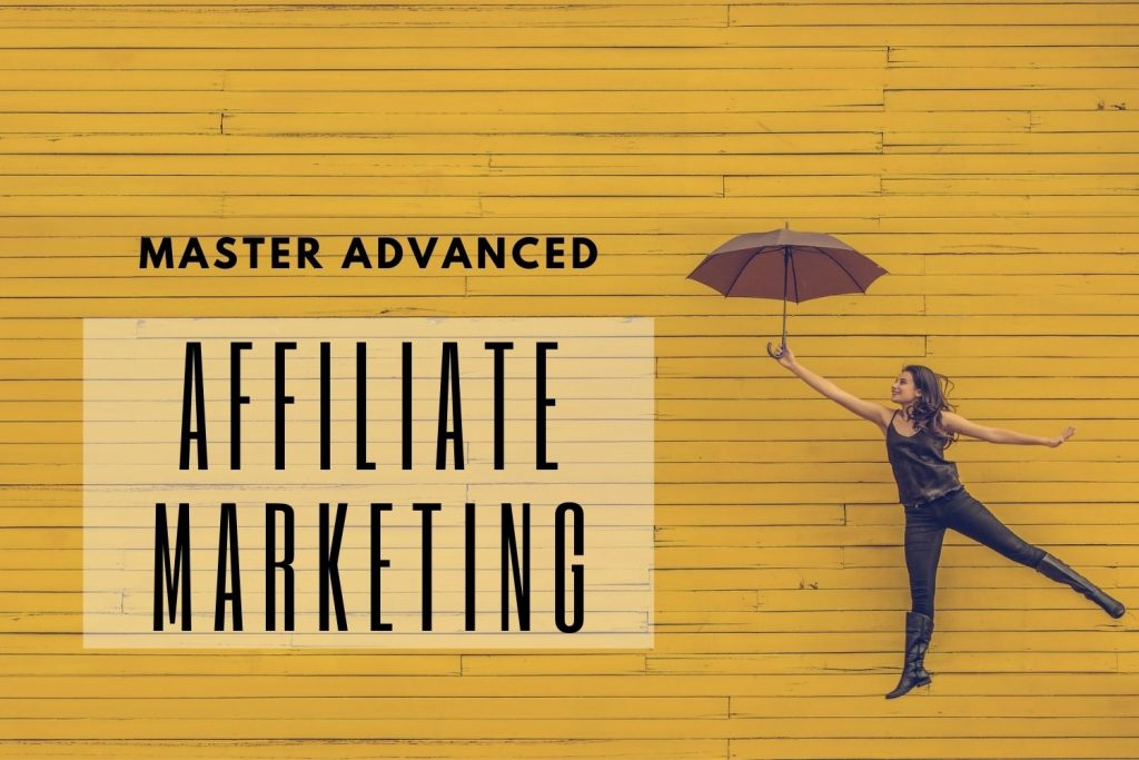 Master Advanced Affiliate Marketing