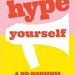 Hype Yourself: A no-nonsense PR toolkit - Written by Lucy Werner.